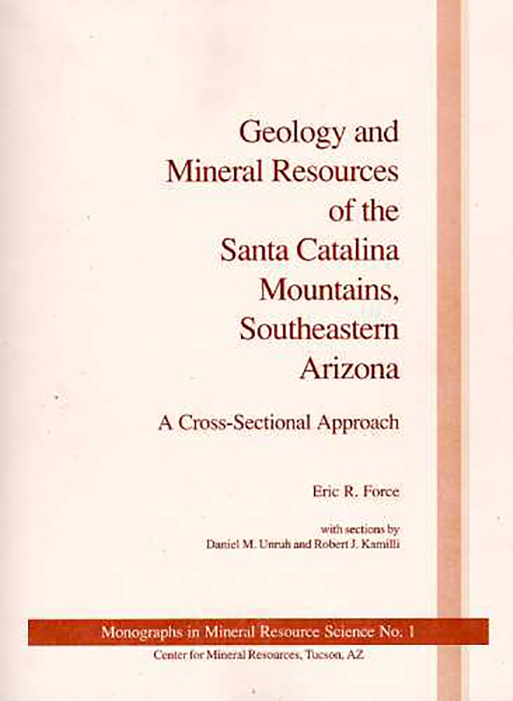 Geology and Mineral Resources of the Santa Catalina Mountains, Southeastern Arizona