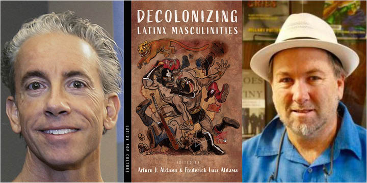 Decolonizing Latinx Masculinities: Five Questions with Frederick and Arturo Aldama (featured image)